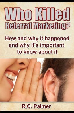 Who Killed Referral Marketing?