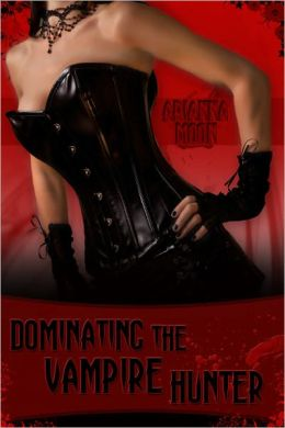 Dominating the Vampire Hunter (Horror Femdom Pegging Erotica)