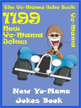 Jokes 1199 YoMama Jokes : 1199 New YoMama Jokes Book