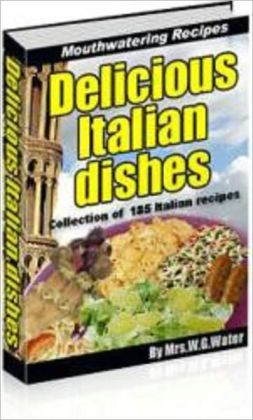 185+ Delicious Italian Recipes