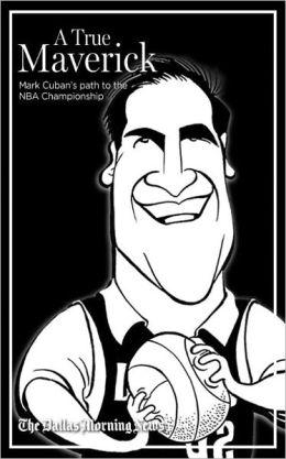 A True Maverick: Mark Cuban's path to the NBA championship