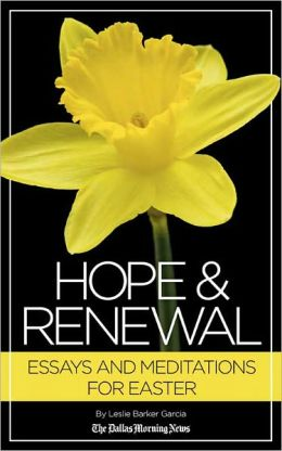 Hope & Renewal: Essays and Meditations for Easter