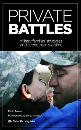 Private Battles: Military Strengths and Struggles in a Time of War