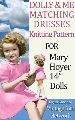 Dolly & Me Matching Dresses Knitting Patterns for Mary Hoyer 14
