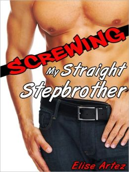 Screwing My Straight Stepbrother (a First Time Gay Taboo Tale)