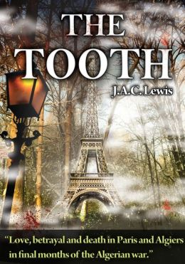 The Tooth: Love, betrayal and death in Paris and Algiers in final months of the Algerian war