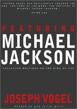 Featuring Michael Jackson: Collected Writings on the King of Pop