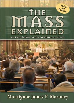 The Mass Explained: Revised and Expanded Edition