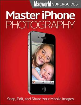 Master iPhone Photography