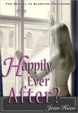 Happily Ever After?(Sleeping Handsome Sequel)