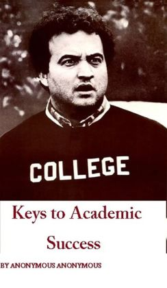 Academic: Keys to Academic Success ( bookish, academic, academical, academic, academical, scholastic, success, prosperity, prevalence, attainment, advancement, godsend )