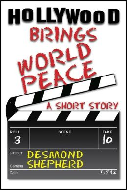 Hollywood Brings World Peace