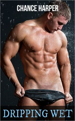 Dripping Wet (A Gay Erotic Story)