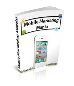 Mobile Marketing Mania