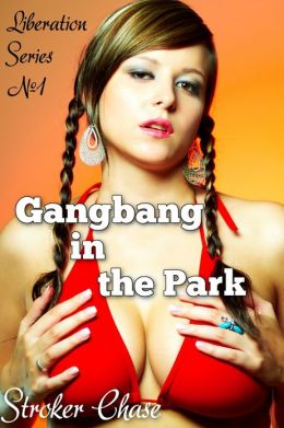 Gangbang in the Park (The Liberation Series)