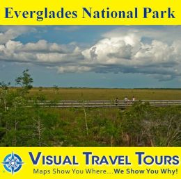 EVERGLADES NATIONAL PARK - A Self-guided Pictorial Driving / Walking Tour