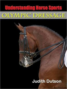 Understanding Horse Sports, Olympic Dressage