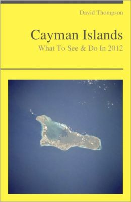 Cayman Islands Travel Guide - What To See & Do