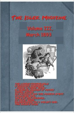 The Idler Magazine, Volume III, March 1893 by Various (Illustrated)