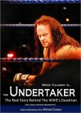 Book Cover Image. Title: The Undertaker:  The Unauthorized Real Life Story of the WWE's Deadman, Author: Michael Essany