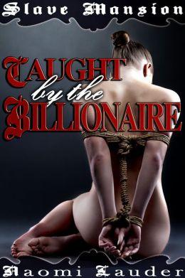 Caught by the Billionaire (M/f domination erotica)