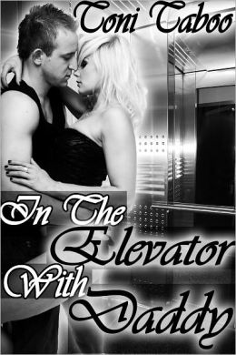 In the Elevator with Daddy (Taboo Stepdaddy/daughter Incest Erotica)