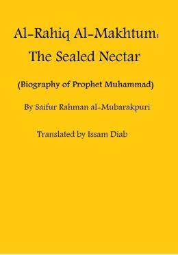Al-Rahiq Al-Makhtum: The Sealed Nectar (Biography of Prophet Muhammad)