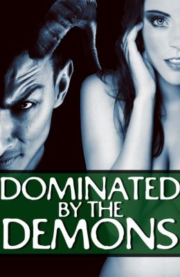 Dominated by the Demons (Reluctant Demon/Monster Gangbang Erotica)