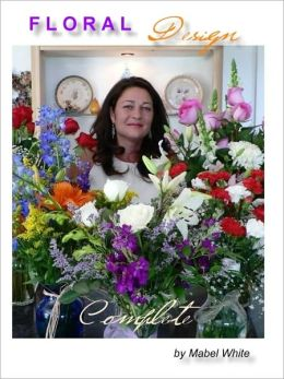 Floral Design Basics by Deborah Dolen