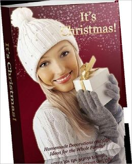 Hot Holiday eBook - It's Christmas! - Christmas comes but once a year and when it comes, it brings good cheer.....