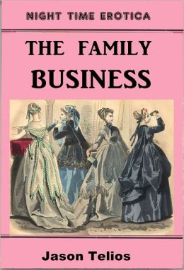 The Family Business: Incest Erotica