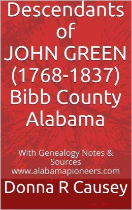 DESCENDANTS OF JOHN GREEN (1768-1837) Bibb County, Alabama