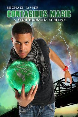 A Wild Epidemic of Magic