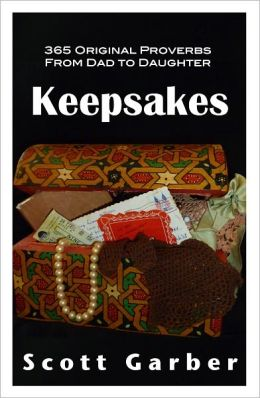 Keepsakes: 365 Original Proverbs from Dad to Daughter