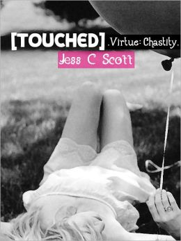 Touched (Virtue: Chastity)