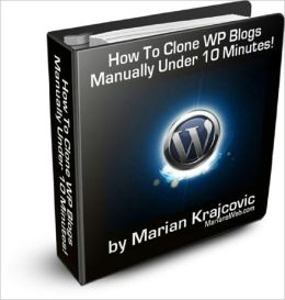 How to Clone WordPress Blogs Manually In Under 10 Minutes