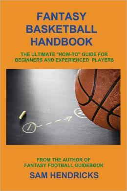 Fantasy Basketball Handbook: The Ultimate