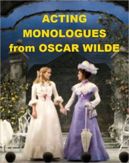 Acting Monologues from Oscar Wilde