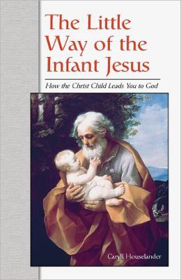 Little Way of the Infant Jesus, The