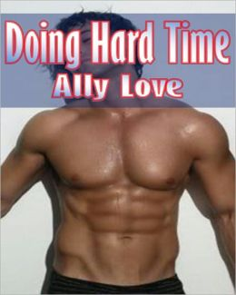 Doing Hard Time M/M gay Straight Seduction XXX Erotica