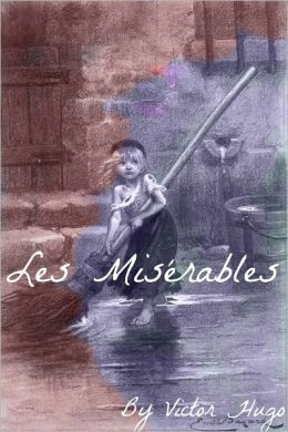 Les Miserables In Plain and Simple English (Includes Study Guide, Complete Unabridged Book, Historical Context, Biography, and Character Index)