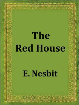 The Red House by E. Nesbit