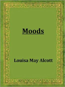 Moods by Louisa May Alcott