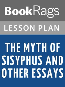 The Myth of Sisyphus and Other Essays by Albert Camus Lesson Plans