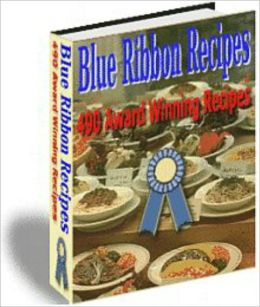 Blue Ribbon recipes 490 Award Winning Recipes