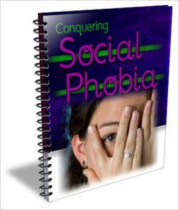 Conquering Social Phobia