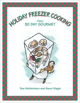 Holiday Freezer Cooking from 30 Day Gourmet