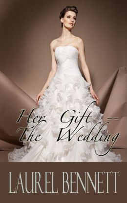 Her Gift -- The Wedding