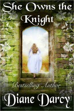 She Owns the Knight (A Medieval Time Travel Romance)