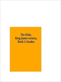 The Bible, King James version, Book 2: Exodus